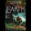 Given To The Earth Audiobook