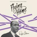 Flying Home And Other Stories, Ralph Ellison