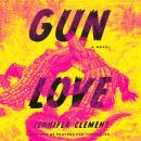 Gun Love: A Novel Audiobook