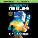 Minecraft: The Island (Narrated by Samira Wiley): An Official Minecraft Novel, Max Brooks
