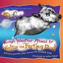 Rough Weather Ahead for Walter the Farting Dog, William Kotzwinkle