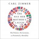 She Has Her Mother's Laugh: The Powers, Perversions, and Potential of Heredity Audiobook
