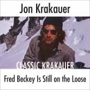 Fred Beckey Is Still On the Loose, Jon Krakauer