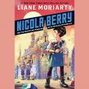 Nicola Berry and the Petrifying Problem with Princess Petronella #1, Liane Moriarty