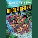 Nicola Berry and the Wicked War on the Planet of Whimsy #3, Liane Moriarty