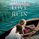 Love and Ruin: A novel Audiobook