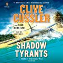 Shadow Tyrants, Boyd Morrison, Clive Cussler