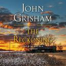 Reckoning: A Novel, John Grisham