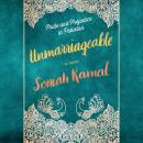 Unmarriageable: A Novel, Soniah Kamal