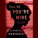 Tell Me You're Mine Audiobook