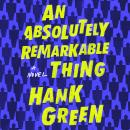 An Absolutely Remarkable Thing: A Novel Audiobook