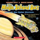 Magic School Bus: Lost in the Solar System, Joanna Cole, Bruce Degen
