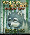 Wolves of the Beyond #2: Shadow Wolf Audiobook