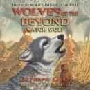 Wolves of the Beyond #3: Watch Wolf Audiobook