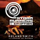 Storm Runners #3: Eruption, Roland Smith