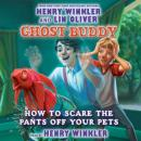 Ghost Buddy #3: How to Scare the Pants Off Your Pet, Henry Winkler