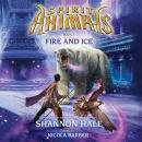 Spirit Animals #4: Fire and Ice Audiobook