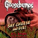 Classic Goosebumps: Say Cheese and Die! Audiobook