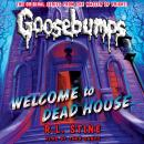 Classic Goosebumps: Welcome to Dead House, R. L. Stine