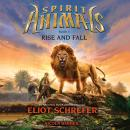 Spirit Animals #6: Rise and Fall, Eliot Schrefer