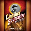 Lincoln's Spymaster: Allan Pinkerton, America's First Private Eye, Samantha Seiple