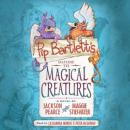 Pip Bartlett's Guide to Magical Creatures, Jackson Pearce, Maggie Stiefvater