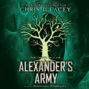 Alexander's Army: Book 2 of the Unicorne Files, Chris D'Lacey