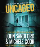 Uncaged (The Singular Menace, 1), Michele Cook, John Sandford