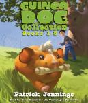 Guinea Dog Collection: Books 1-3, Patrick Jennings