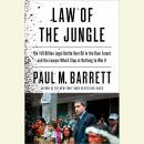 Law of the Jungle: The $19 Billion Legal Battle Over Oil in the Rain Forest and the Lawyer Who'd Sto Audiobook