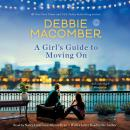 A Girl's Guide to Moving On: A Novel Audiobook