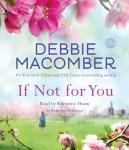If Not for You: A Novel, Debbie Macomber