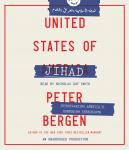 United States of Jihad: Investigating America's Homegrown Terrorists, Peter Bergen