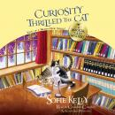 Curiosity Thrilled the Cat: A Magical Cats Mystery, Sofie Kelly
