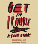 Get In Trouble: stories, Kelly Link