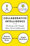 Collaborative Intelligence: Thinking with People Who Think Differently, Angie McArthur, Dawna Markova