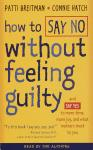 How to Say No Without Feeling Guilty: And Say Yes to More Time, and What Matters Most to You, Connie Hatch, Patti Breitman