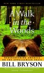 Walk in the Woods: Rediscovering America on the Appalachian Trail, Bill Bryson