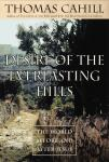 Desire of the Everlasting Hills: The World Before and After Jesus, Thomas Cahill