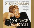 Courage to Be Rich: The Financial and Emotional Pathways to Material and Spiritual Abundance, Suze Orman