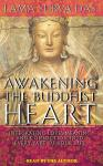 Awakening the Buddhist Heart: Integrating Love, Meaning, and Connection into Every Part of Your Life, Lama Surya Das