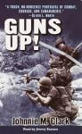 Guns Up!: A Firsthand Account of the Vietnam War, Johnnie Clark