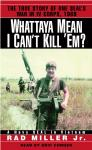 Whattaya Mean I Can't Kill 'Em?: A Navy SEAL in Vietnam Audiobook