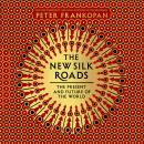 New Silk Roads: The Present and Future of the World, Peter Frankopan