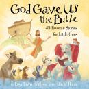 God Gave Us the Bible: Forty-Five Favorite Stories for Little Ones Audiobook