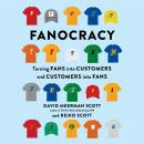 Fanocracy: Turning Fans Into Customers and Customers Into Fans Audiobook