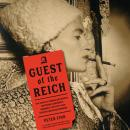 A Guest of the Reich: The Story of American Heiress Gertrude Legendre's Dramatic Captivity and Escap Audiobook