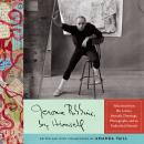 Jerome Robbins, by Himself: Selections from His Letters, Journals, Drawings, Photographs, and an Unf Audiobook
