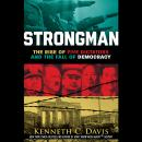 Strongman: The Rise of Five Dictators and the Fall of Democracy Audiobook