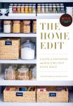 Home Edit: A Guide to Organizing and Realizing Your House Goals (Includes Refrigerator Labels Download), Joanna Teplin, Clea Shearer